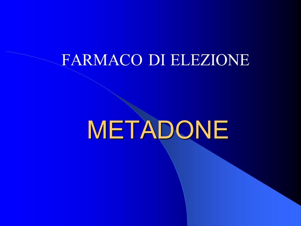 METADONE FARMACO DI ELEZIONE