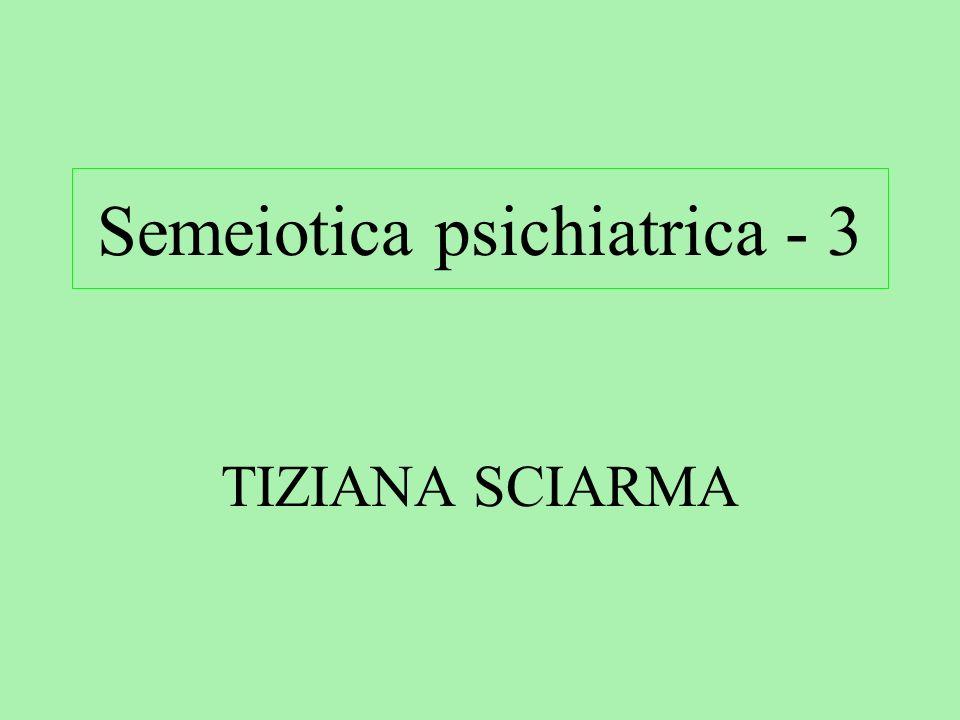 TIZIANA SCIARMA Semeiotica psichiatrica - 3