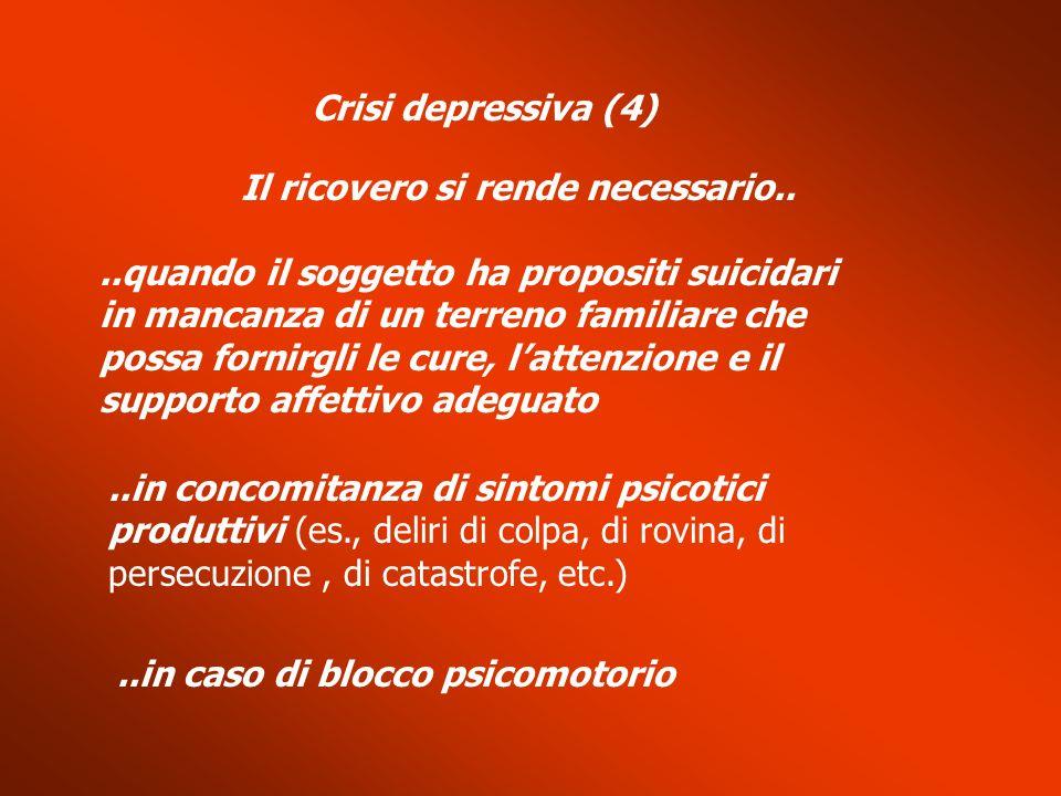 Crisi depressiva (4)..quando il soggetto ha propositi suicidari in mancanza di un terreno familiare che possa fornirgli le cure, lattenzione e il supp
