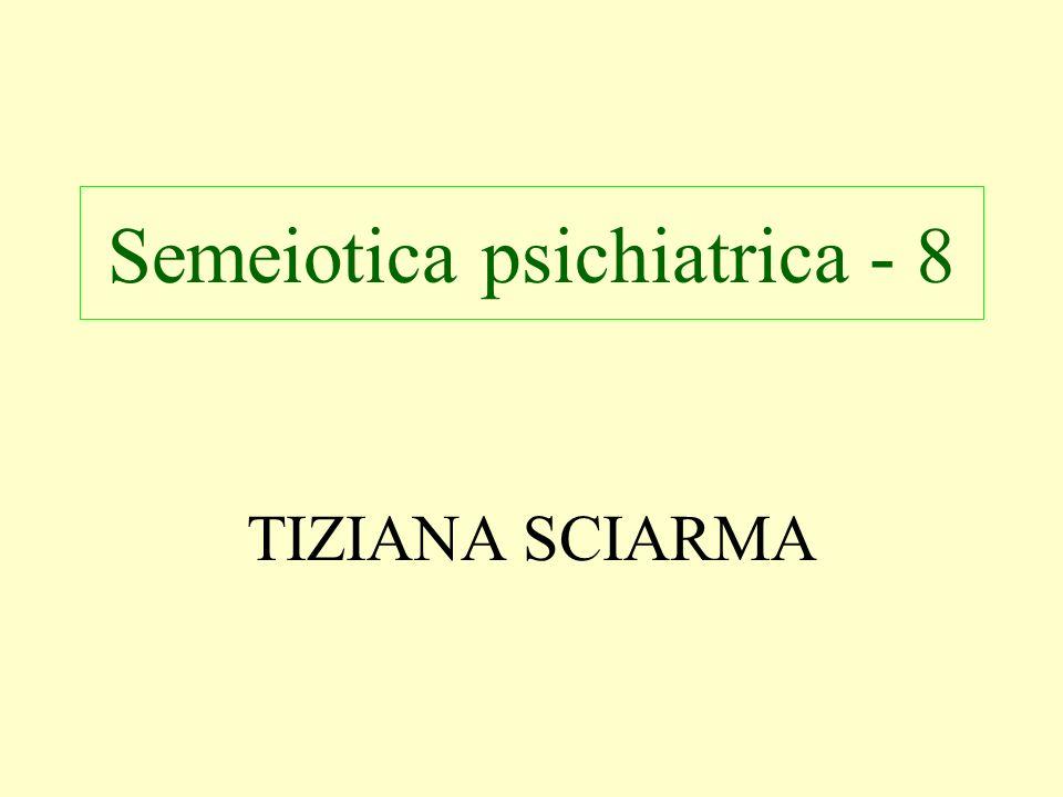 TIZIANA SCIARMA Semeiotica psichiatrica - 8