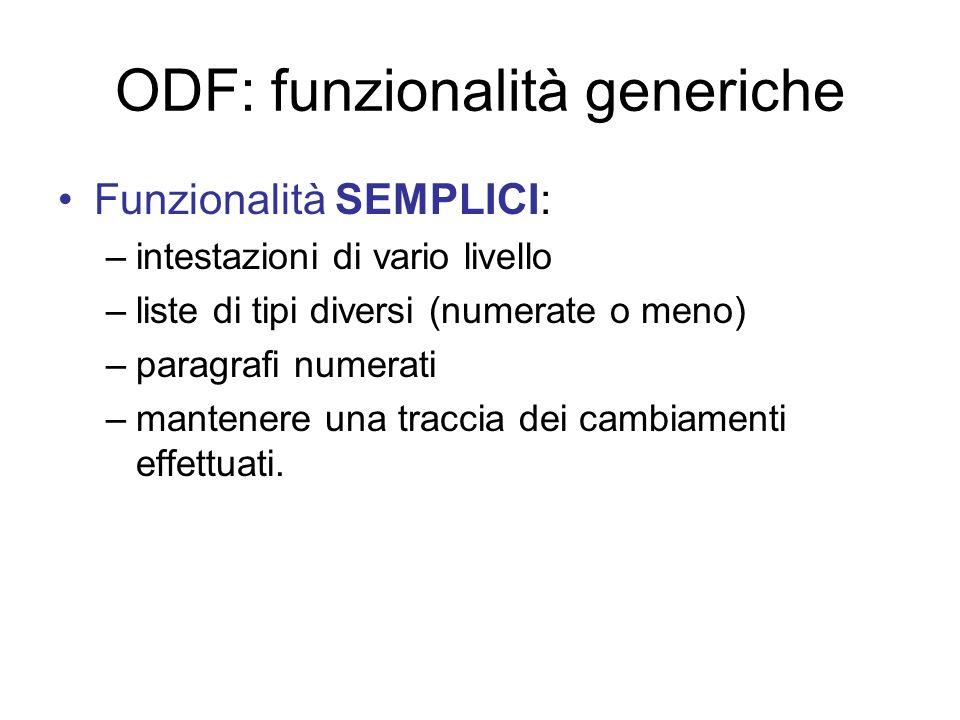 Funzionalità generiche Funzionalità AVANZATE: –controllo della disposizione del testo sequenza di pagine attributi di sezione…collegamenti ipertestuali.
