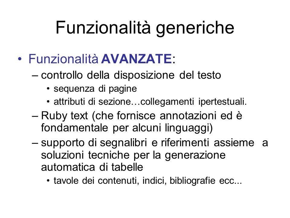 Funzionalità generiche Funzionalità AVANZATE: –controllo della disposizione del testo sequenza di pagine attributi di sezione…collegamenti ipertestual