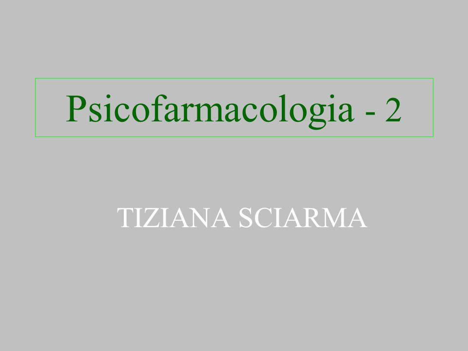 TIZIANA SCIARMA Psicofarmacologia - 2