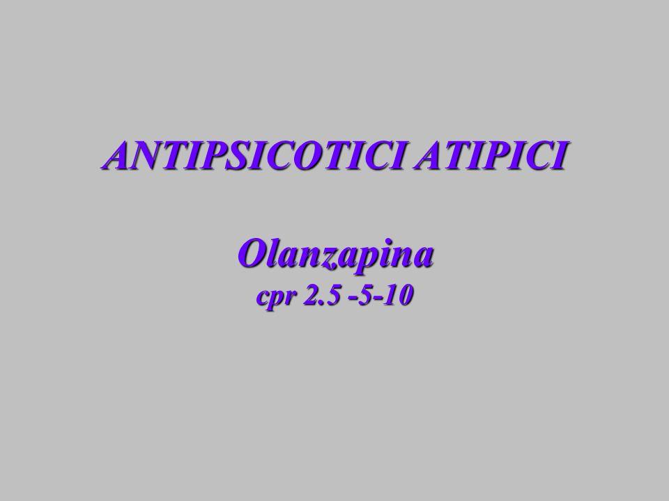ANTIPSICOTICI ATIPICI Olanzapina cpr 2.5 -5-10