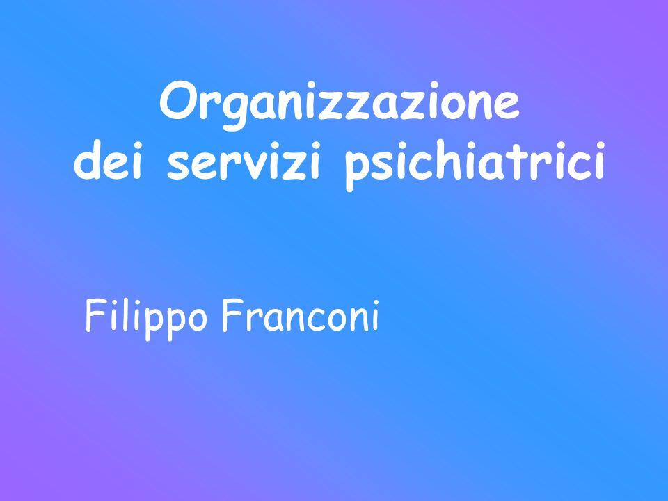 Organizzazione dei servizi psichiatrici Filippo Franconi