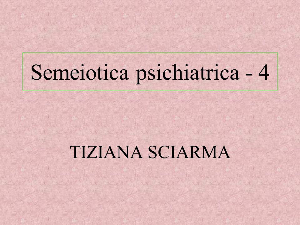 TIZIANA SCIARMA Semeiotica psichiatrica - 4