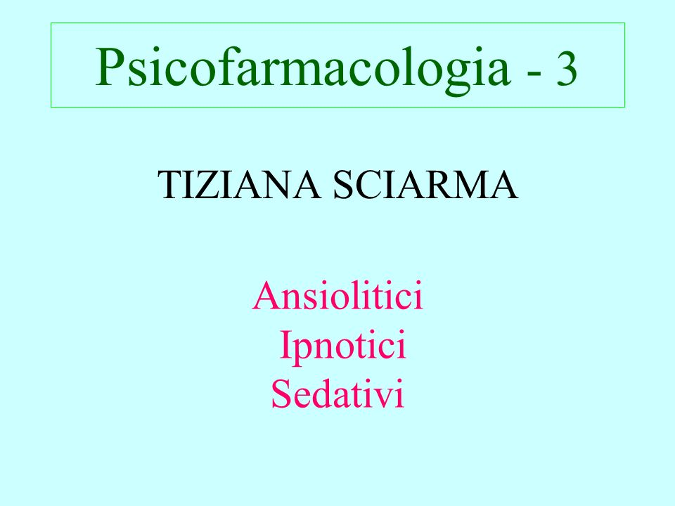 Farmaci Barbiturici Benzodiazepine Agonisti non benzodiazepinici antidepressivi (SSRI ecc) Neurolettici Antistaminici Beta bloccanti Clonidina
