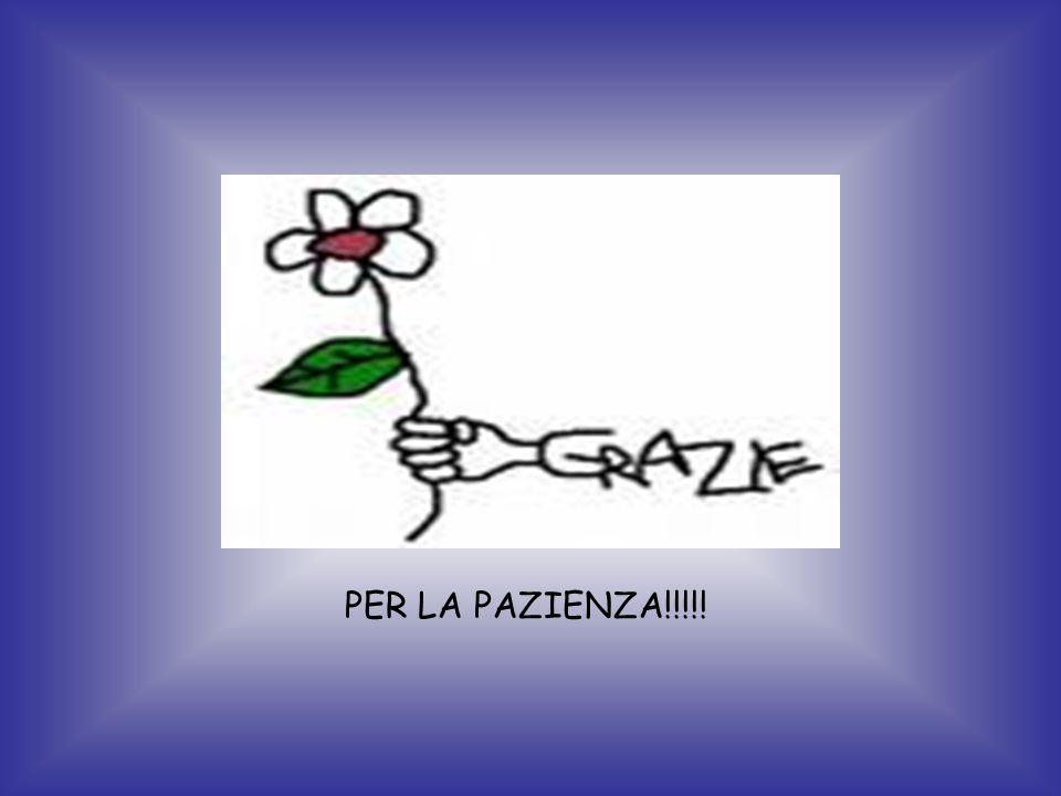 PER LA PAZIENZA!!!!!