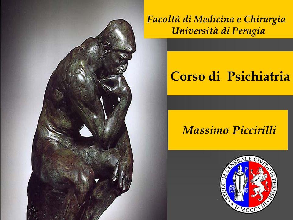 Corso di Psichiatria Massimo Piccirilli Facoltà di Medicina e Chirurgia Università di Perugia
