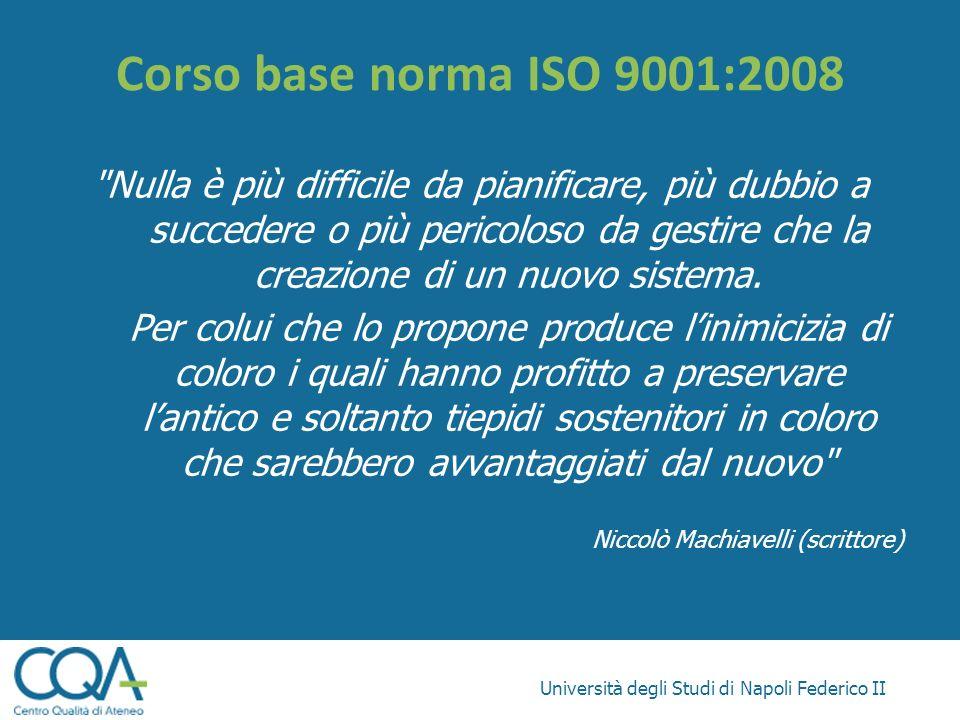 Università degli Studi di Napoli Federico II Corso base norma ISO 9001:2008
