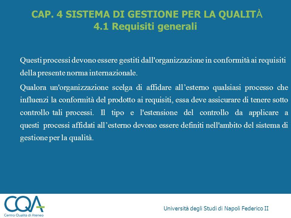 Università degli Studi di Napoli Federico II Questi processi devono essere gestiti dall'organizzazione in conformità ai requisiti della presente norma