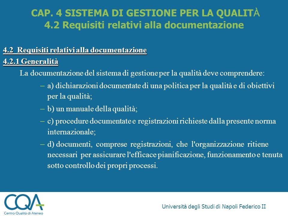 Università degli Studi di Napoli Federico II 4.2 Requisiti relativi alla documentazione 4.2.1 Generalità La documentazione del sistema di gestione per