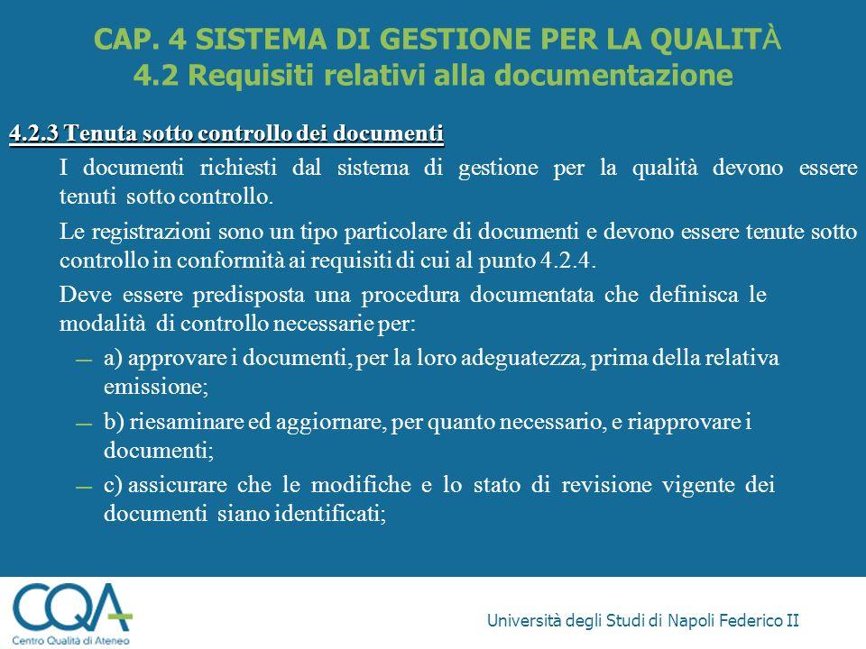 Università degli Studi di Napoli Federico II 4.2.3 Tenuta sotto controllo dei documenti I documenti richiesti dal sistema di gestione per la qualità d