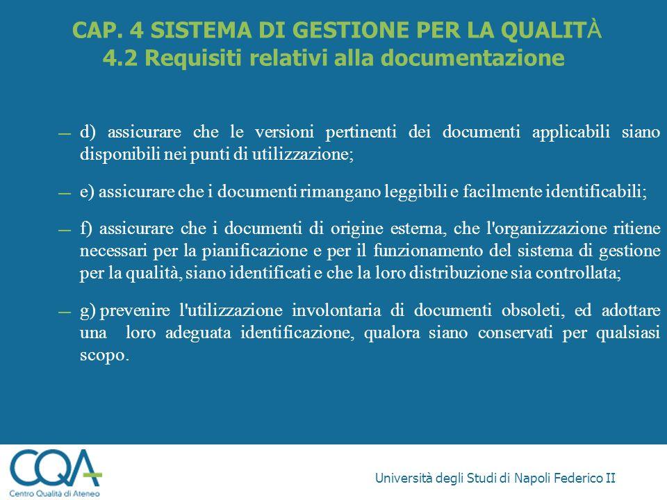 Università degli Studi di Napoli Federico II d) assicurare che le versioni pertinenti dei documenti applicabili siano disponibili nei punti di utilizz
