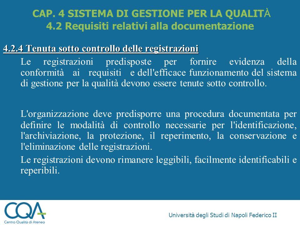 Università degli Studi di Napoli Federico II 4.2.4 Tenuta sotto controllo delle registrazioni Le registrazioni predisposte per fornire evidenza della