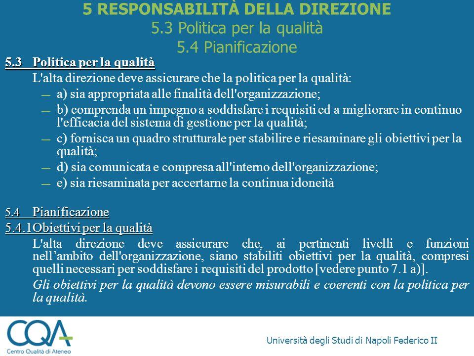 Università degli Studi di Napoli Federico II 5.3Politica per la qualità L'alta direzione deve assicurare che la politica per la qualità: a) sia approp