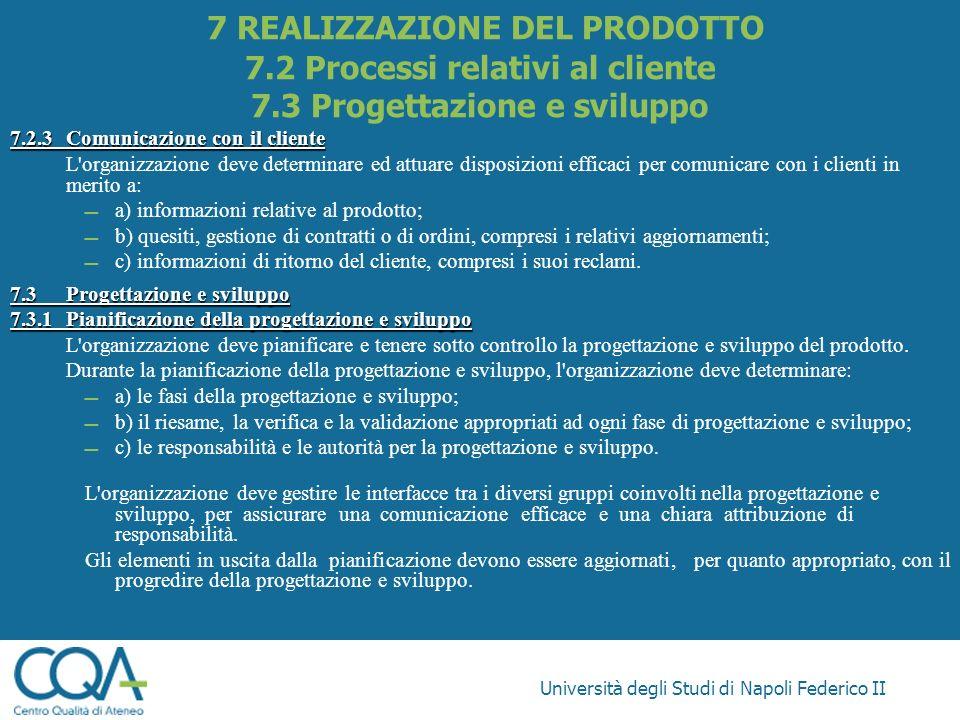 Università degli Studi di Napoli Federico II 7.2.3Comunicazione con il cliente L'organizzazione deve determinare ed attuare disposizioni efficaci per
