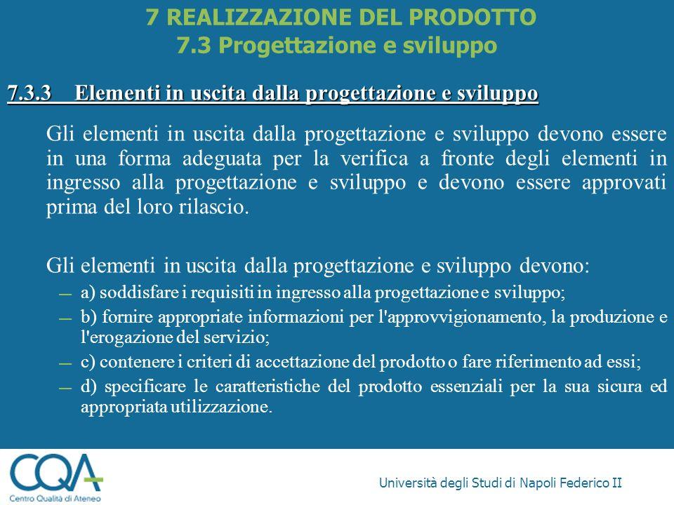 Università degli Studi di Napoli Federico II 7.3.3Elementi in uscita dalla progettazione e sviluppo Gli elementi in uscita dalla progettazione e svilu