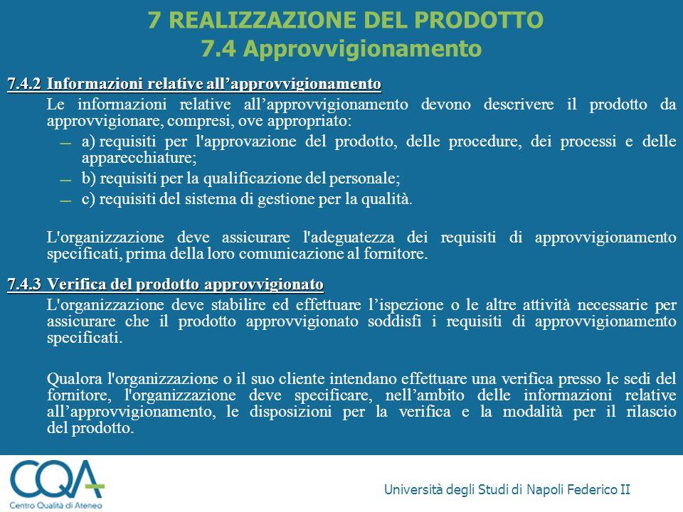 Università degli Studi di Napoli Federico II 7.4.2Informazioni relative allapprovvigionamento Le informazioni relative allapprovvigionamento devono de