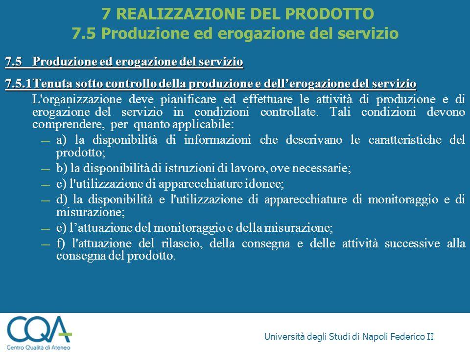 Università degli Studi di Napoli Federico II 7.5Produzione ed erogazione del servizio 7.5.1Tenuta sotto controllo della produzione e dellerogazione de