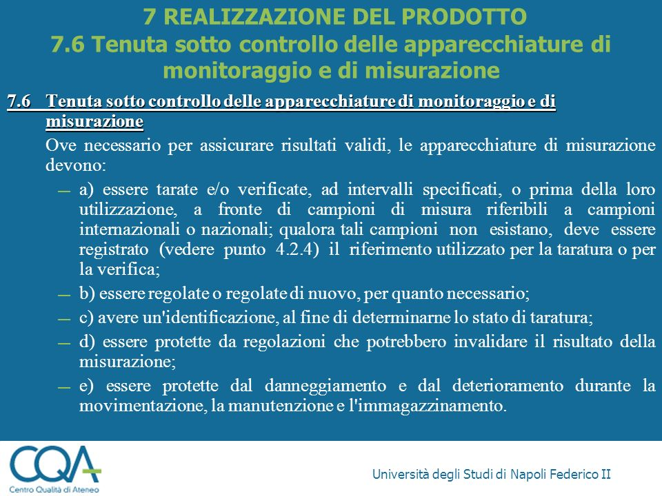 Università degli Studi di Napoli Federico II 7.6Tenuta sotto controllo delle apparecchiature di monitoraggio e di misurazione Ove necessario per assic