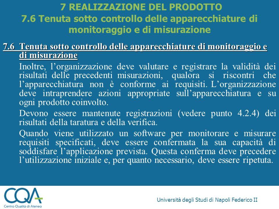 Università degli Studi di Napoli Federico II 7.6Tenuta sotto controllo delle apparecchiature di monitoraggio e di misurazione Inoltre, lorganizzazione