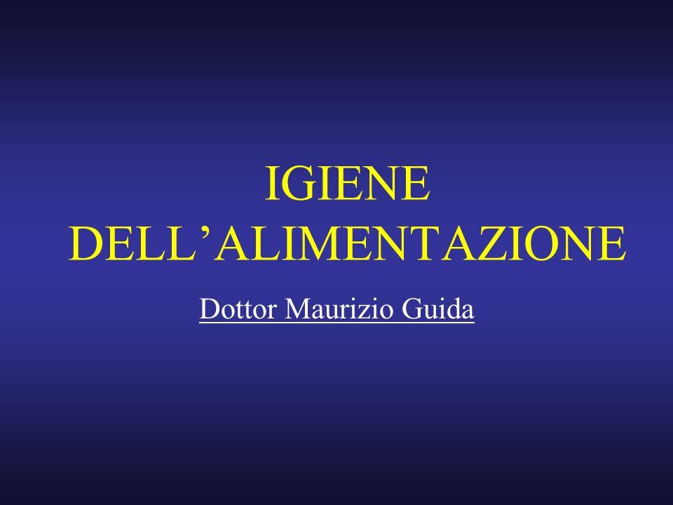 IGIENE DELLALIMENTAZIONE Dottor Maurizio Guida