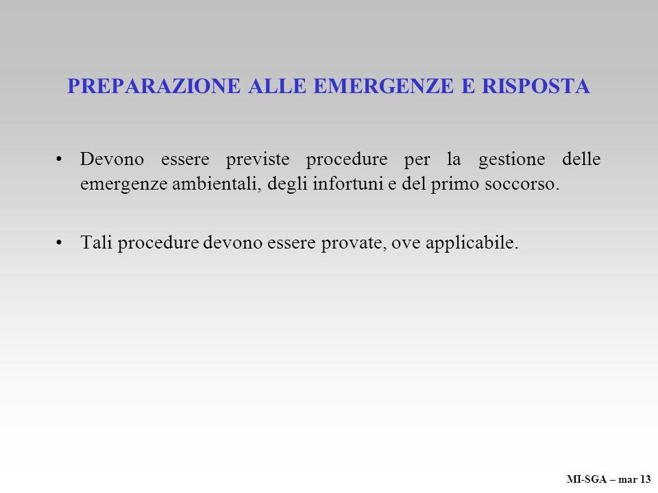 PREPARAZIONE ALLE EMERGENZE E RISPOSTA Devono essere previste procedure per la gestione delle emergenze ambientali, degli infortuni e del primo soccorso.