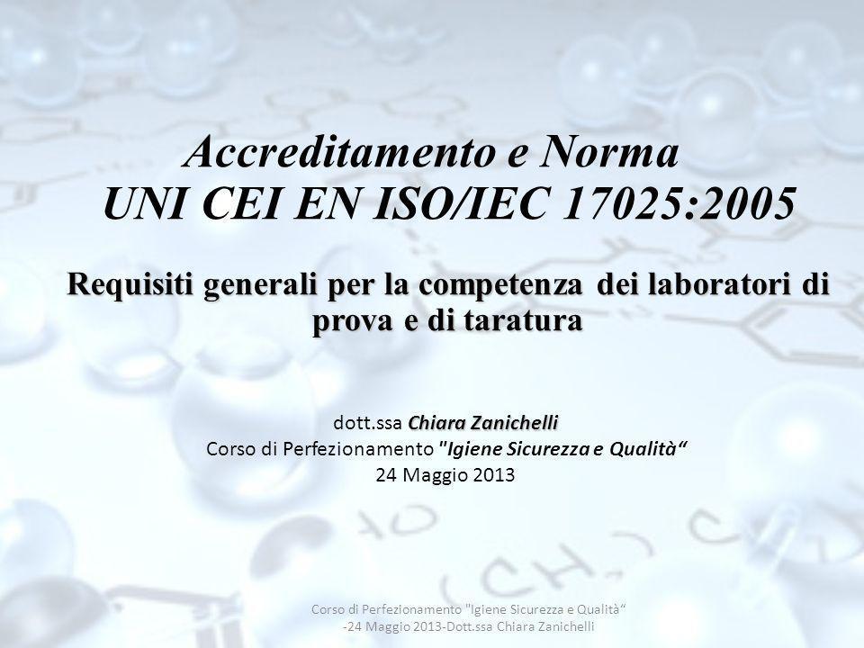 Requisiti generali per la competenza dei laboratori di prova e di taratura Accreditamento e Norma UNI CEI EN ISO/IEC 17025:2005 Requisiti generali per