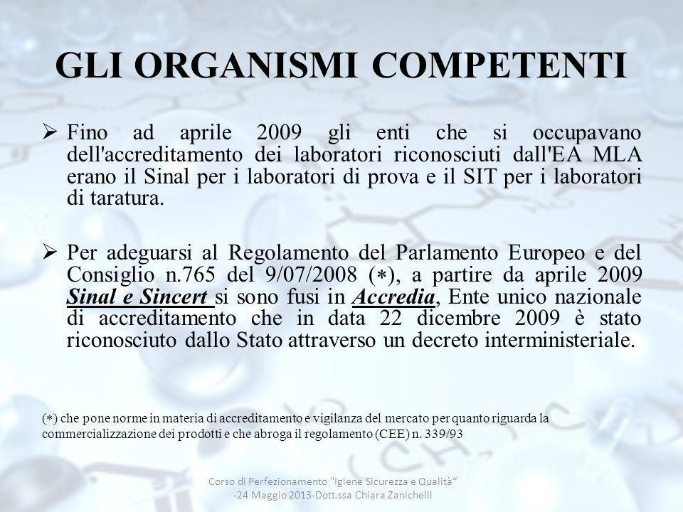 GLI ORGANISMI COMPETENTI Fino ad aprile 2009 gli enti che si occupavano dell'accreditamento dei laboratori riconosciuti dall'EA MLA erano il Sinal per