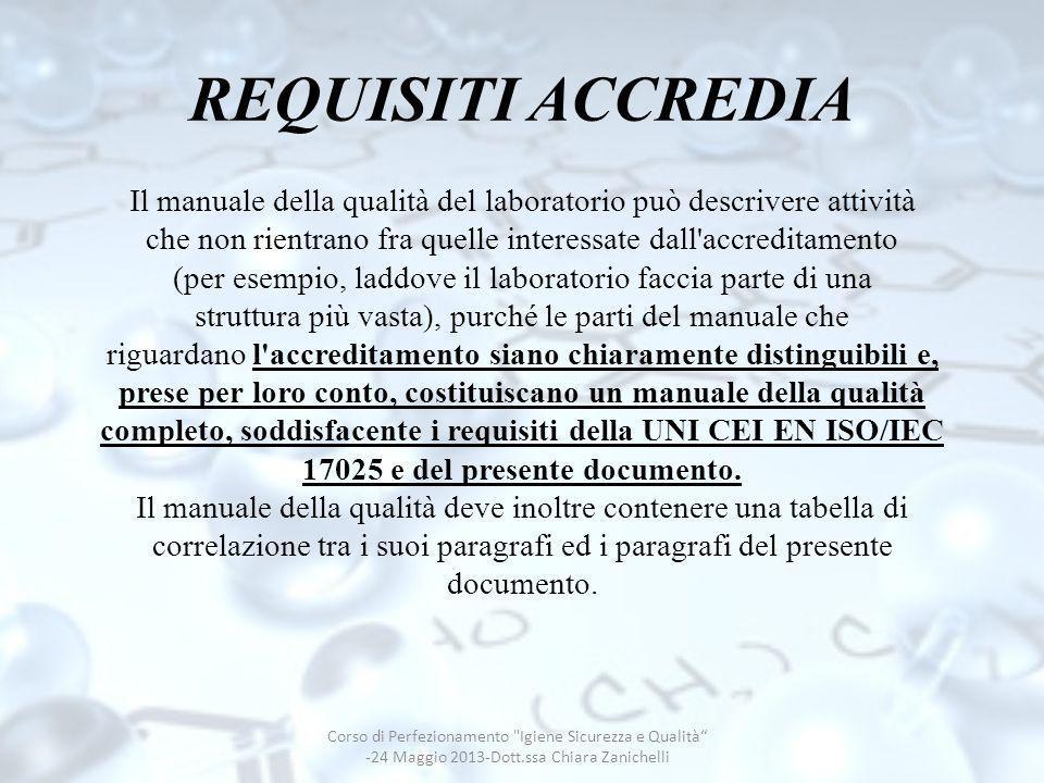 REQUISITI ACCREDIA Il manuale della qualità del laboratorio può descrivere attività che non rientrano fra quelle interessate dall'accreditamento (per