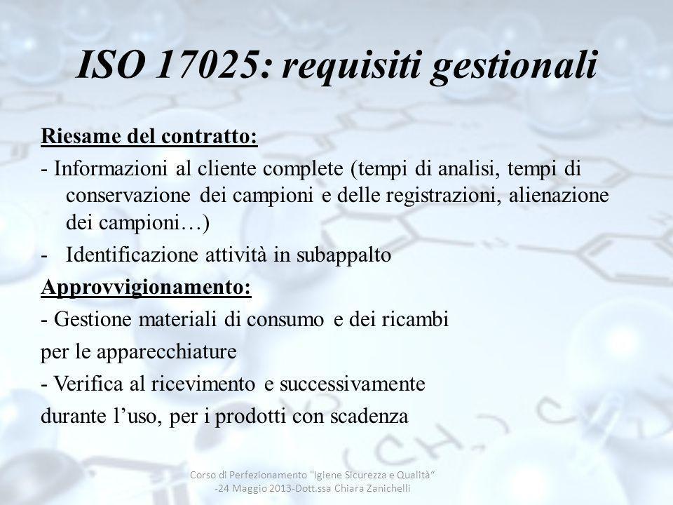 ISO 17025: requisiti gestionali Riesame del contratto: - Informazioni al cliente complete (tempi di analisi, tempi di conservazione dei campioni e del