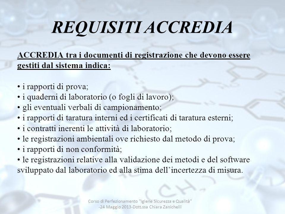REQUISITI ACCREDIA ACCREDIA tra i documenti di registrazione che devono essere gestiti dal sistema indica: i rapporti di prova; i quaderni di laborato