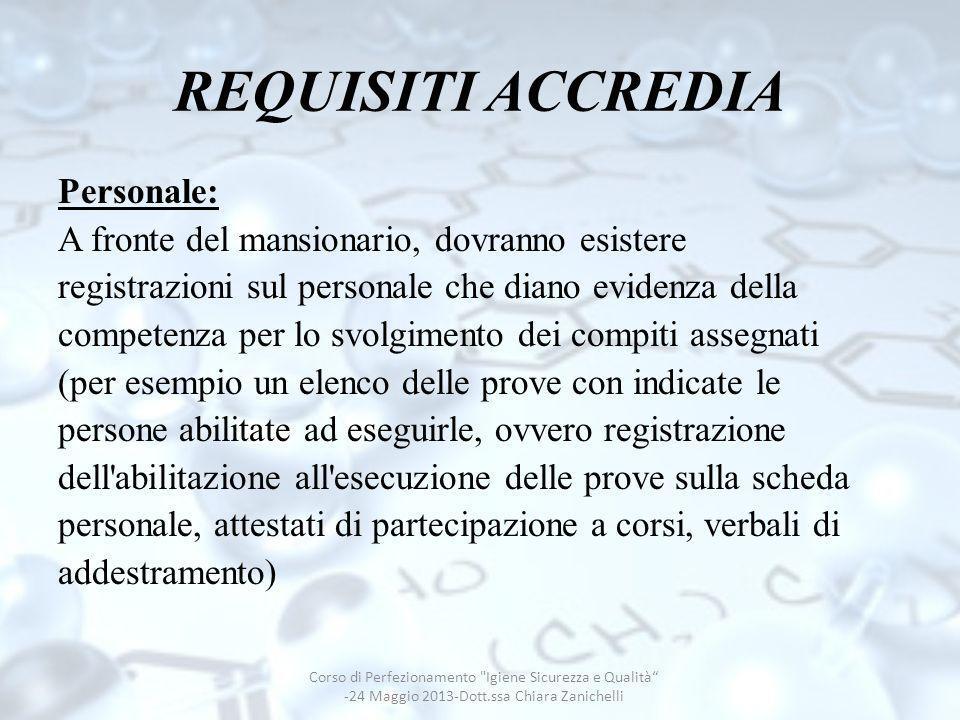 REQUISITI ACCREDIA Personale: A fronte del mansionario, dovranno esistere registrazioni sul personale che diano evidenza della competenza per lo svolg