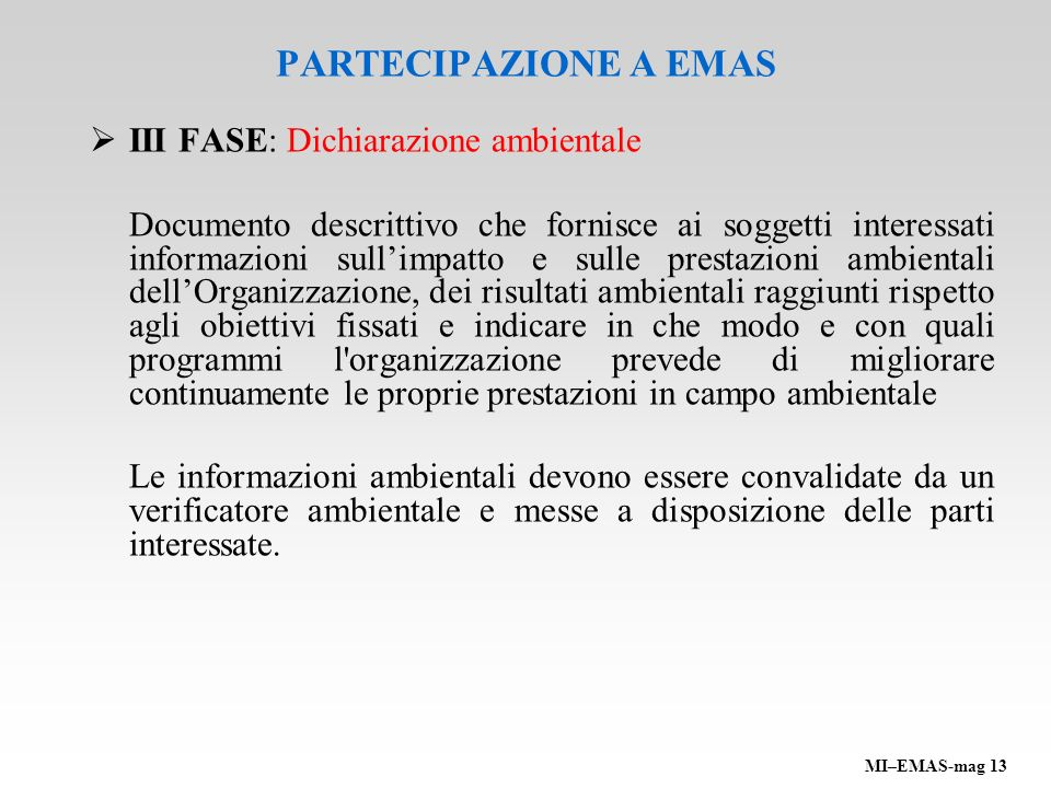 PARTECIPAZIONE A EMAS III FASE: Dichiarazione ambientale Documento descrittivo che fornisce ai soggetti interessati informazioni sullimpatto e sulle p