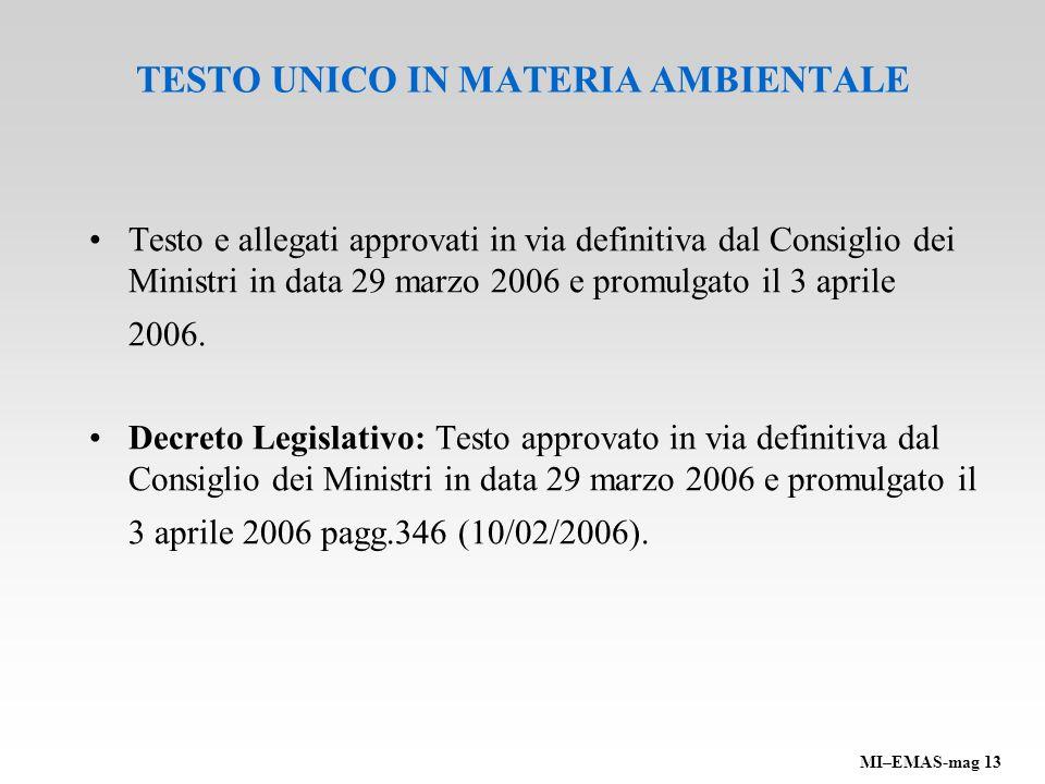 TESTO UNICO IN MATERIA AMBIENTALE Testo e allegati approvati in via definitiva dal Consiglio dei Ministri in data 29 marzo 2006 e promulgato il 3 apri