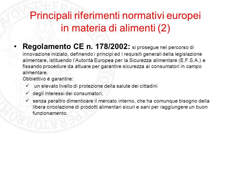 Principali riferimenti normativi europei in materia di alimenti (2) Regolamento CE n. 178/2002: si prosegue nel percorso di innovazione iniziato, defi