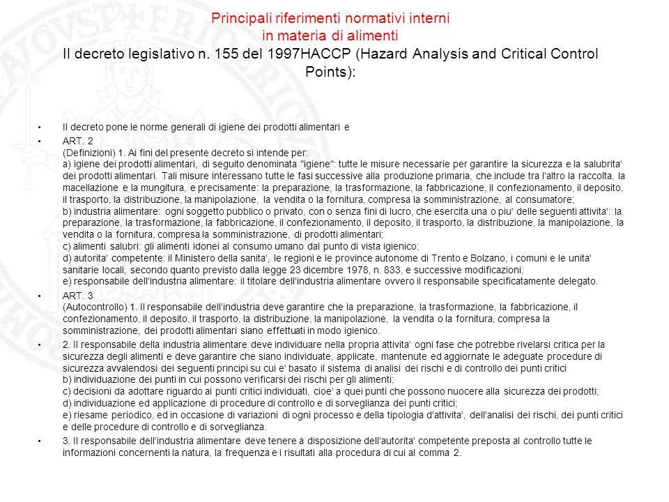 Principali riferimenti normativi interni in materia di alimenti Il decreto legislativo n. 155 del 1997HACCP (Hazard Analysis and Critical Control Poin