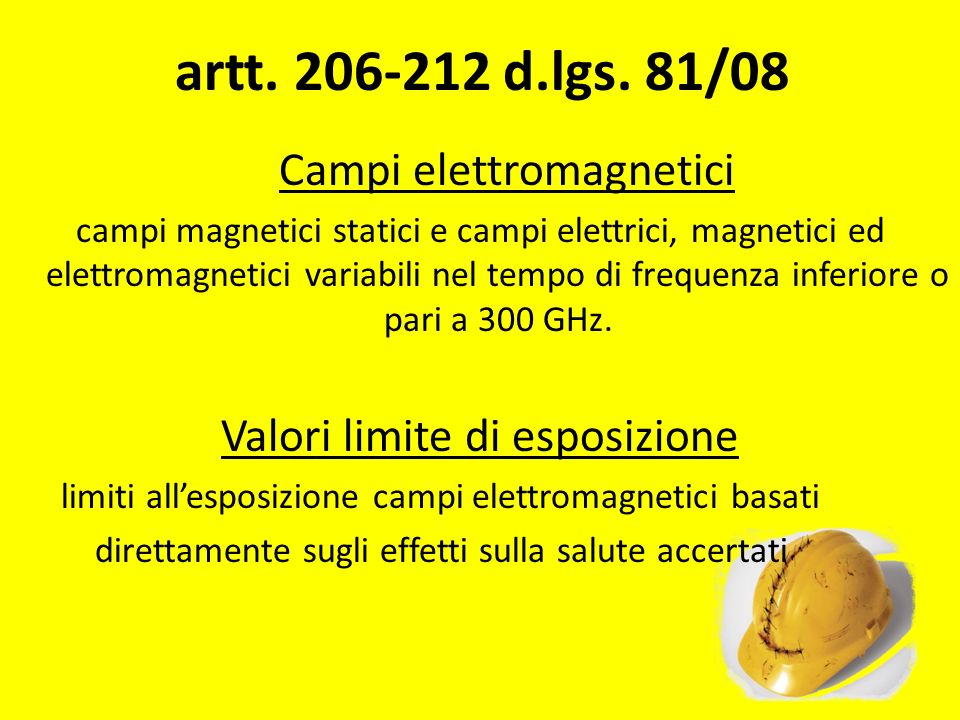Campi elettromagnetici campi magnetici statici e campi elettrici, magnetici ed elettromagnetici variabili nel tempo di frequenza inferiore o pari a 30