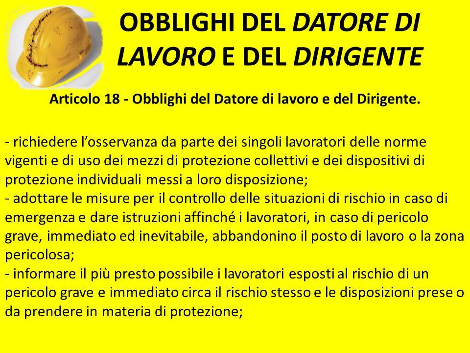 - richiedere losservanza da parte dei singoli lavoratori delle norme vigenti e di uso dei mezzi di protezione collettivi e dei dispositivi di protezio