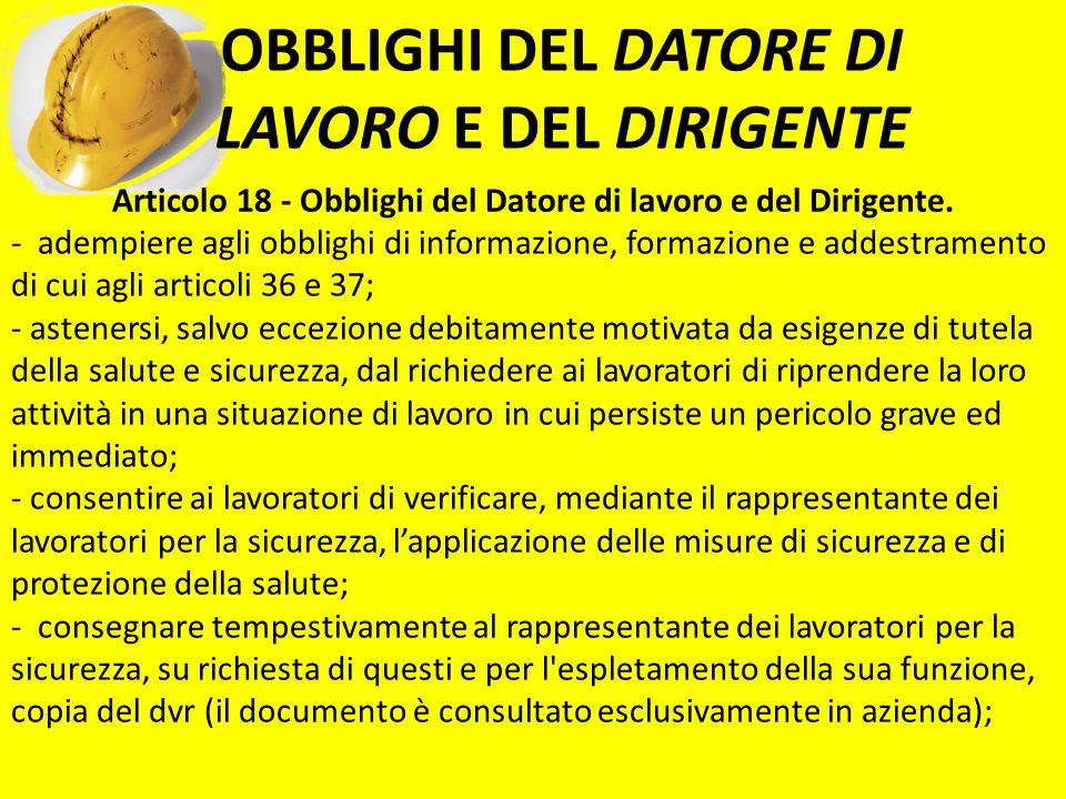 - adempiere agli obblighi di informazione, formazione e addestramento di cui agli articoli 36 e 37; - astenersi, salvo eccezione debitamente motivata