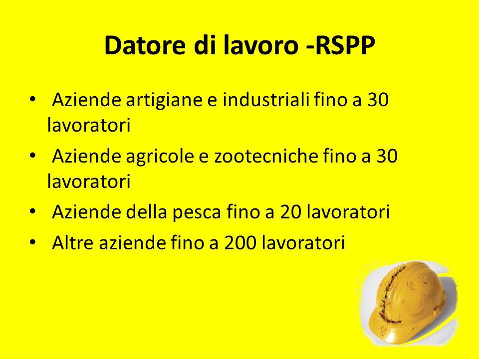 Datore di lavoro -RSPP Aziende artigiane e industriali fino a 30 lavoratori Aziende agricole e zootecniche fino a 30 lavoratori Aziende della pesca fi