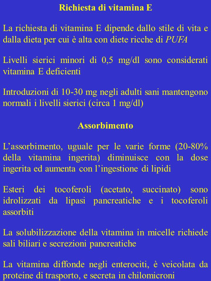 Messa in circolo La lipasi delle lipoproteine idrolizza i chilomicroni sulla superficie dei capillari, portando al trasferimento di acidi grassi e tocoferoli ai tessuti Nel processo, ApoE si lega ai residui dei chilomicroni, che sono presi dal fegato che ha recettori per ApoE L -tocoferolo è trasferito da una proteina epatica a VLDL (le altre forme sono secrete nella bile), la cui secrezione mantiene i livelli sierici del tocoferolo La lipasi delle lipoproteine e la lipasi epatica dei trigliceridi convertono le VLDL a LDL, che trasportano la maggior parte dei tocoferoli sierici e li scambiano con le HDL, da cui sono trasferiti ai residui dei chilomicroni e restituiti al fegato