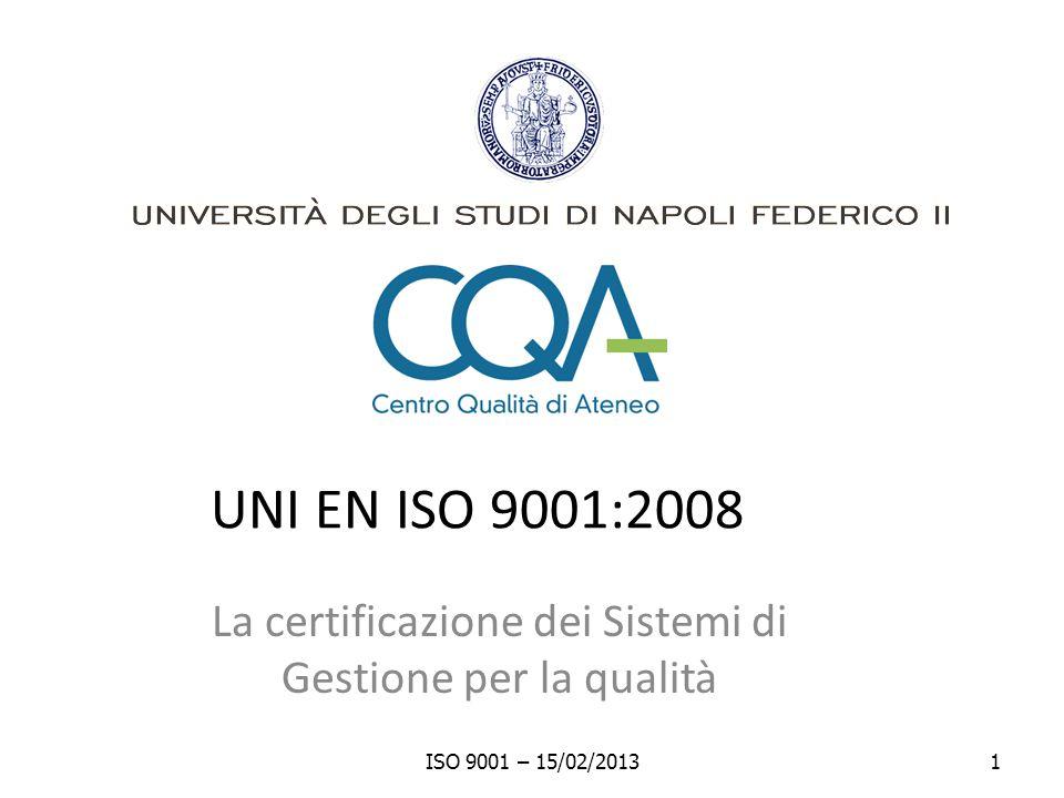UNI EN ISO 9001:2008 La certificazione dei Sistemi di Gestione per la qualità ISO 9001 – 15/02/20131