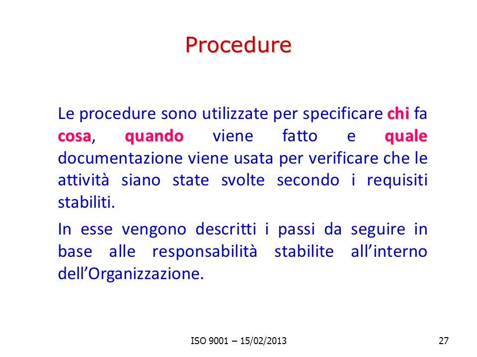 Procedure chi cosaquandoquale Le procedure sono utilizzate per specificare chi fa cosa, quando viene fatto e quale documentazione viene usata per veri