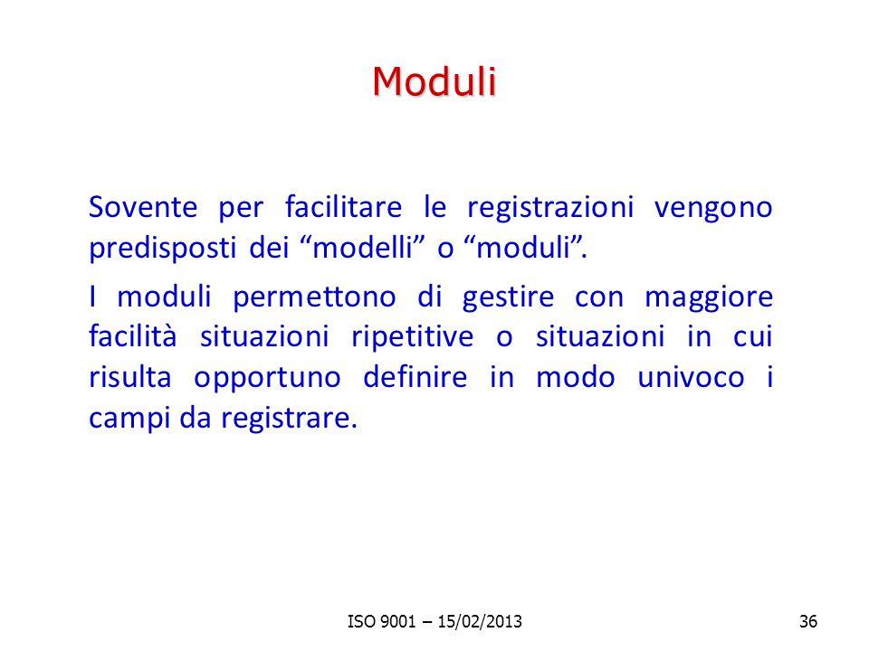Moduli Sovente per facilitare le registrazioni vengono predisposti dei modelli o moduli. I moduli permettono di gestire con maggiore facilità situazio