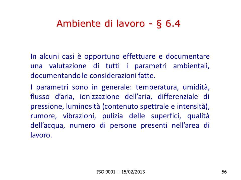 Ambiente di lavoro - § 6.4 In alcuni casi è opportuno effettuare e documentare una valutazione di tutti i parametri ambientali, documentando le consid