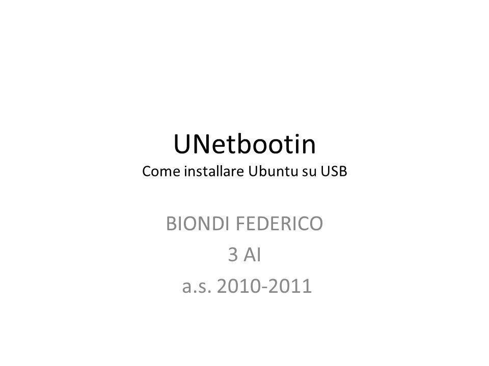 UNetbootin Come installare Ubuntu su USB BIONDI FEDERICO 3 AI a.s. 2010-2011