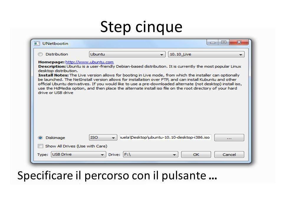Step sei Configuriamo il tipo di supporto: USB o HD