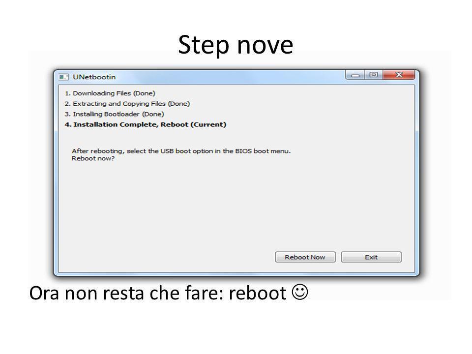 Step nove Ora non resta che fare: reboot